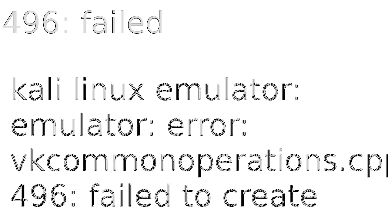 Emulator: emulator: error: vkcommonoperations cpp:496: failed to create vulkan instance