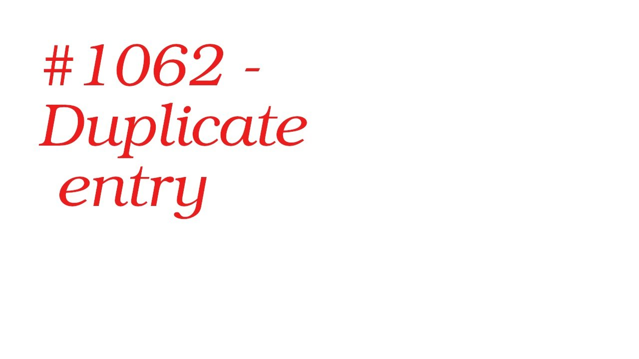 #1062   Duplicate entry mysql phpmyadmin