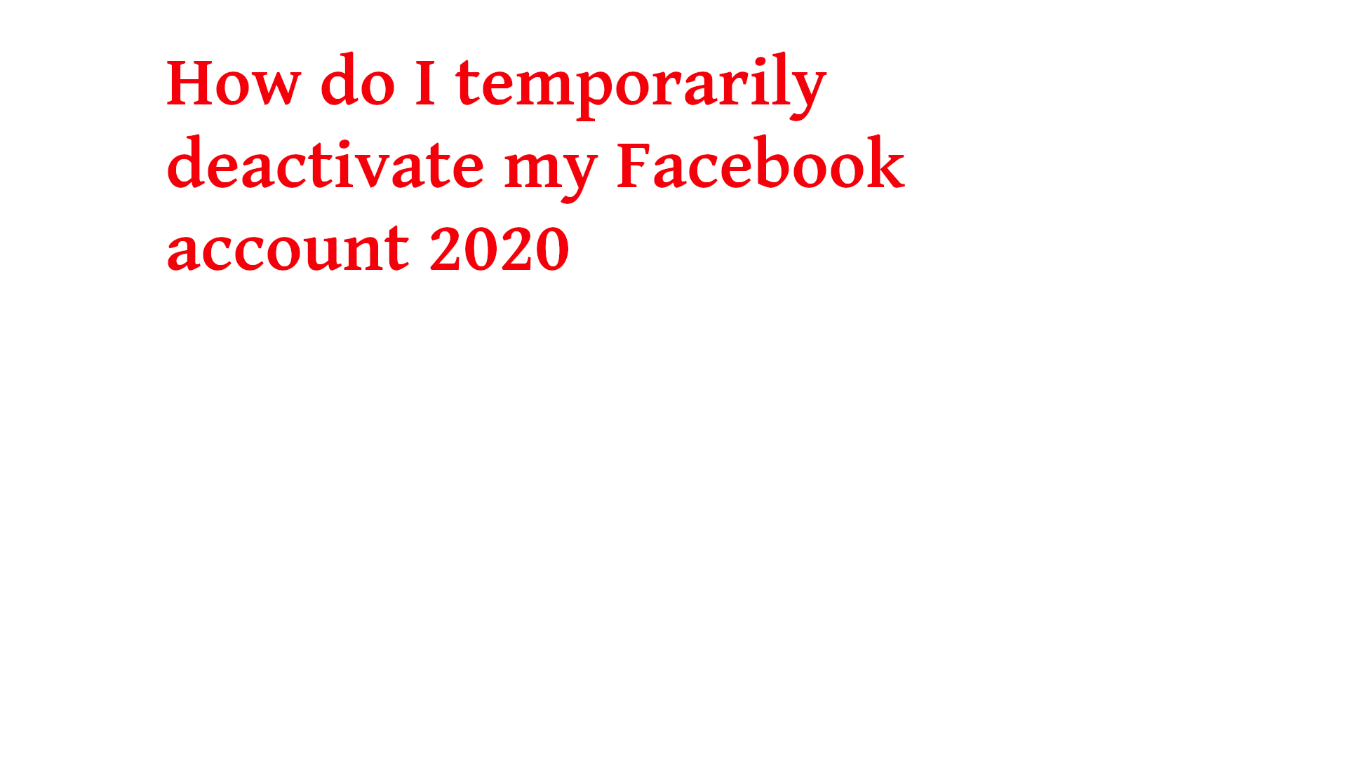 How do I temporarily deactivate my Facebook account 2020
