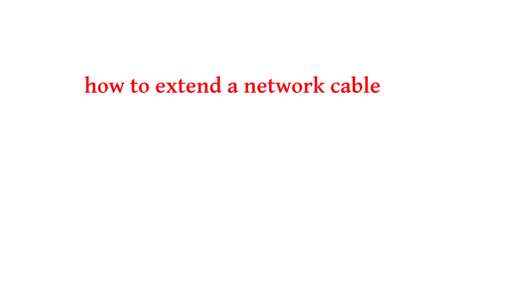 how to extend a network cable