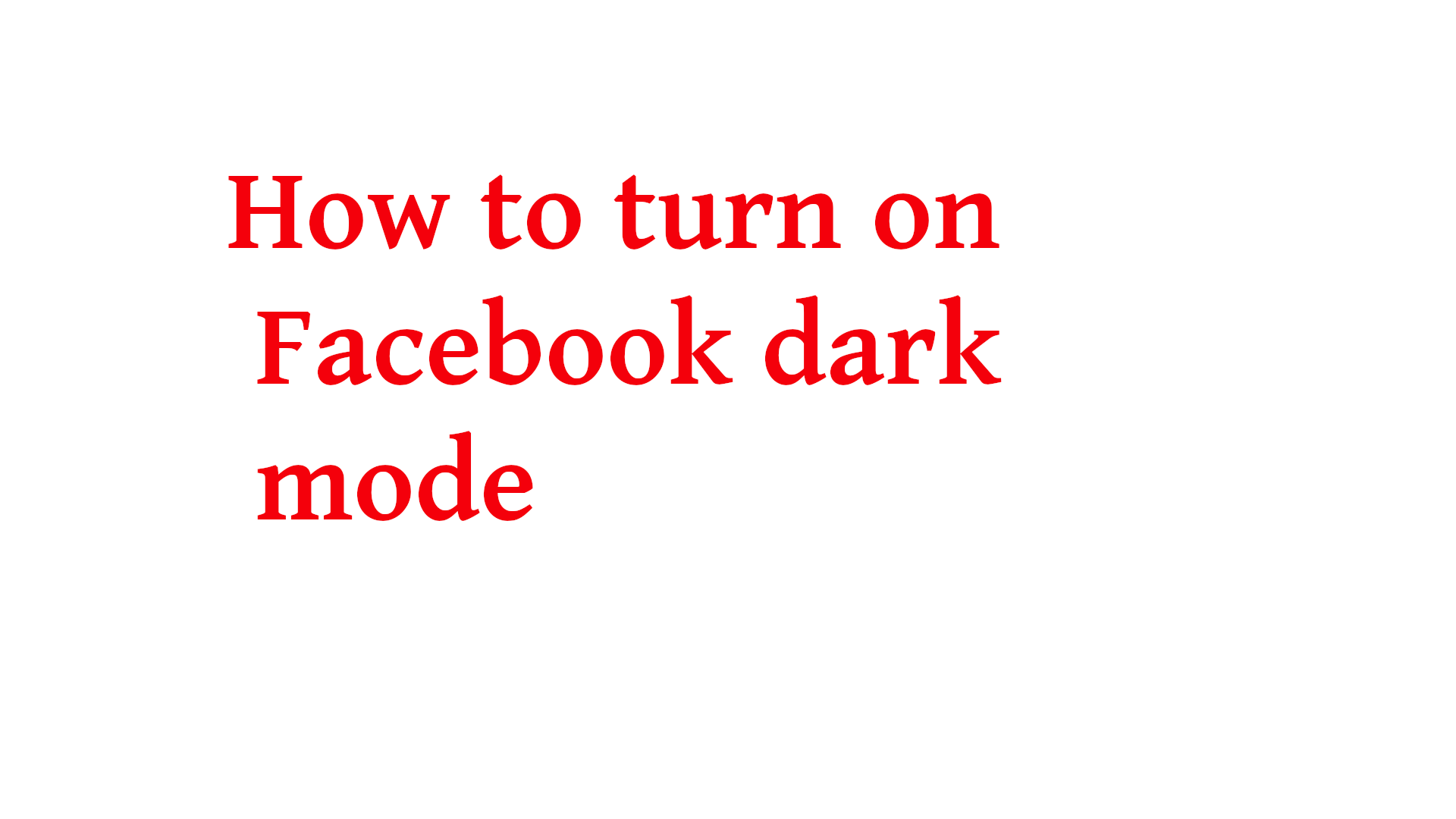 How to turn on Facebook dark mode 2020