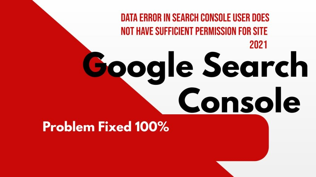 Data error in Search Console User does not have sufficient permission for site 2021