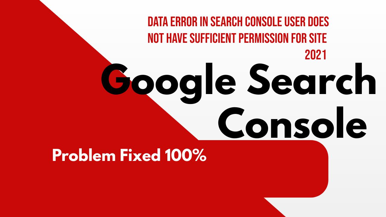 Data error in Search Console User does not have sufficient permission for site  Problem fixed