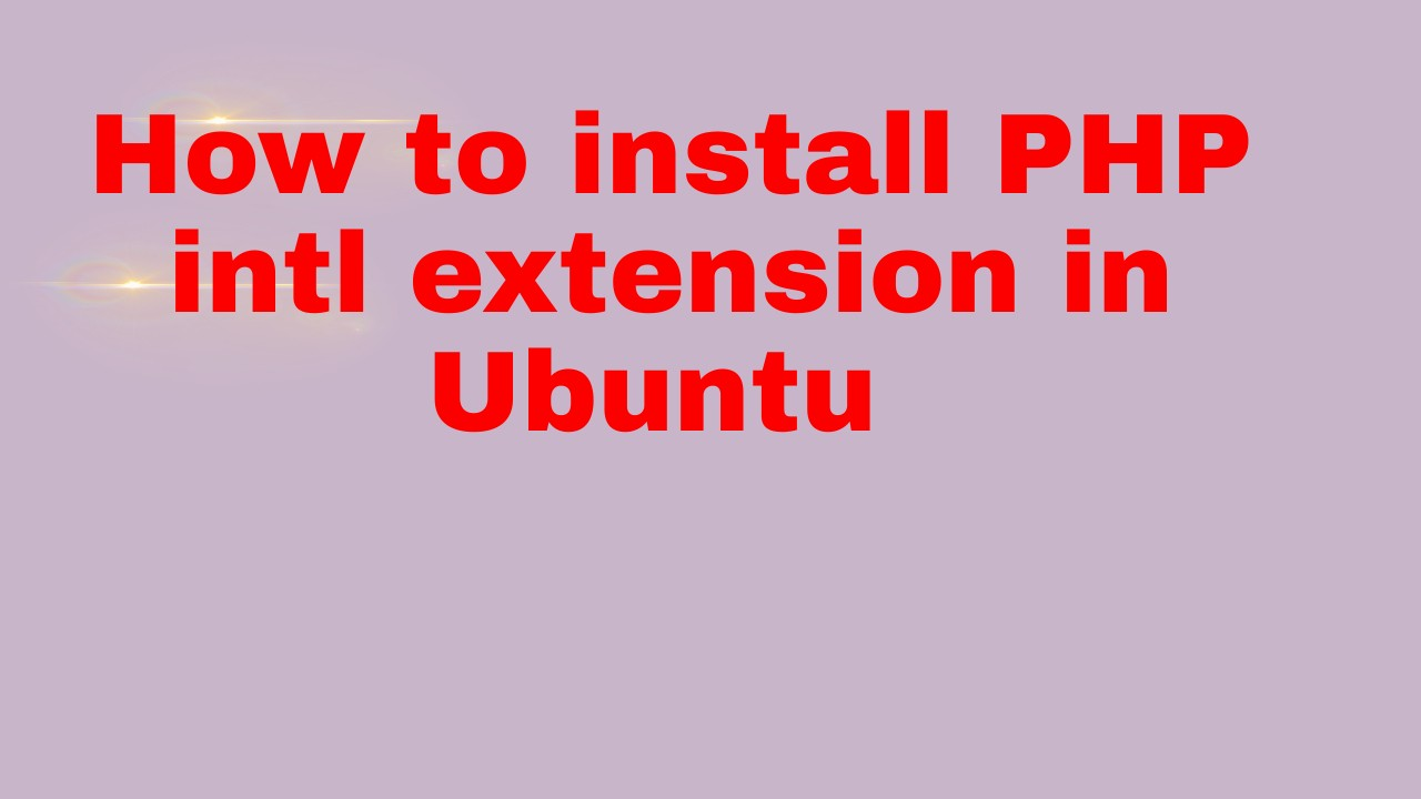 How to install PHP intl extension in Ubuntu