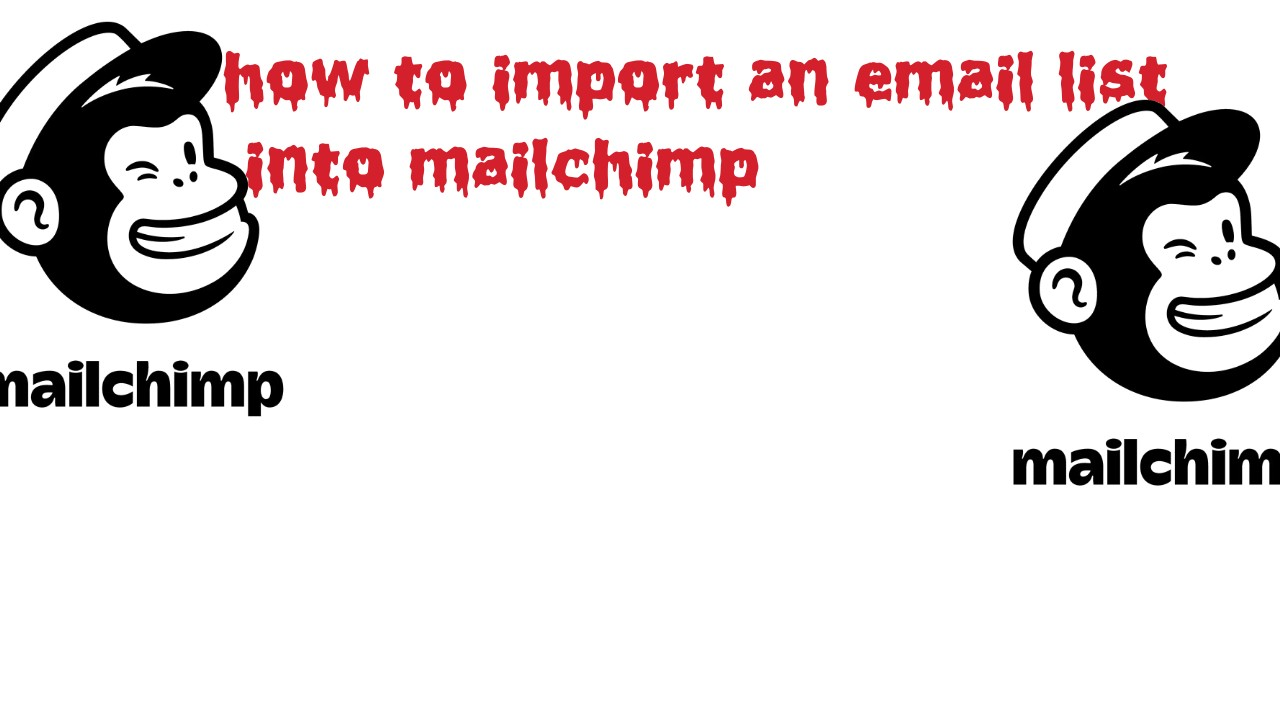 How to import an email list into mailchimp